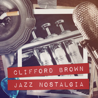 Clifford Brown - Jazz Nostalgia
