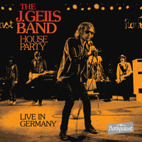 The J. Geils Band - House Party Live in Germany (Live in Germany 1979)