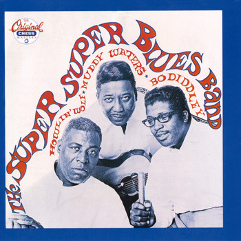 Bo Diddley - The Super, Super Blues Band