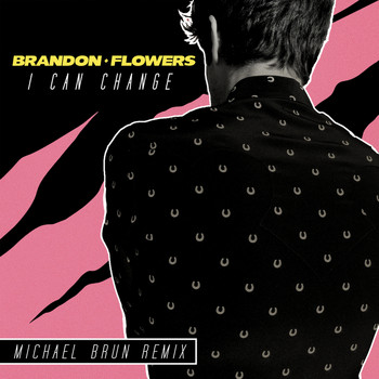 Brandon Flowers - I Can Change (Michael Brun Remix)