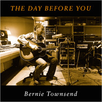 Bernie Townsend - The Day Before You