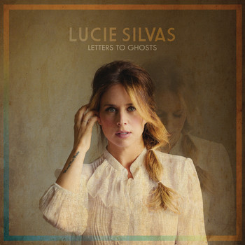 Lucie Silvas - Letters To Ghosts