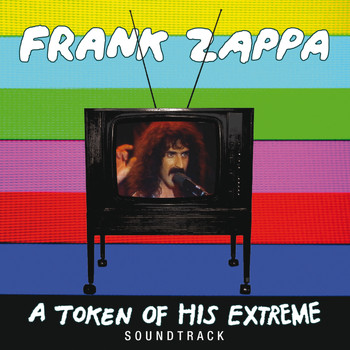 Frank Zappa - A Token Of His Extreme (Live)