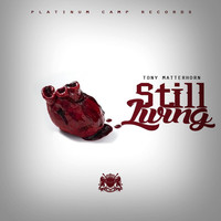Tony Matterhorn - Still Living - Single