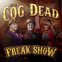The Cog is Dead - Freak Show