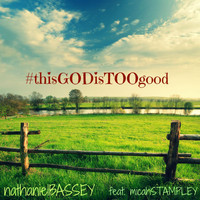 Micah Stampley - This God Is Too Good (feat. Micah Stampley)