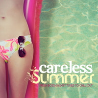 Various Artists - CARELESS SUMMER Fresh Bossa & Easy Tunes to Chill Out