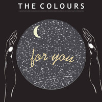 The Colours - For You