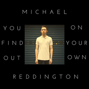 Michael Reddington - You Find out on Your Own