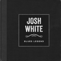 Josh White - Blues Legend