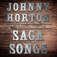 Johnny Horton - Saga Songs