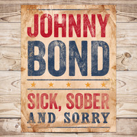Johnny Bond - Sick, Sober and Sorry