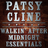 Patsy Cline - Walkin' After Midnight - Essentials
