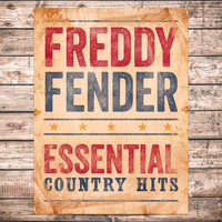 Freddy Fender - Essential Country Hits