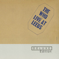 The Who - Live At Leeds (Deluxe Edition)