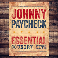 Johnny Paycheck - Essential Country Hits