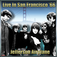 Jefferson Airplane - Jefferson Airplane - Live In San Francisco '65 Vol#2
