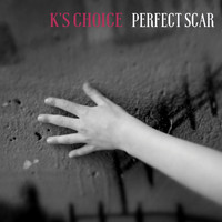 K's Choice - Perfect Scar