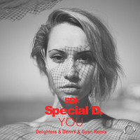 Special D. - You (Delighters & Denny & Gyari Remix)
