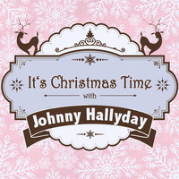 Johnny Hallyday - It's Christmas Time with Johnny Hallyday