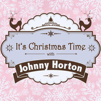 Johnny Horton - It's Christmas Time with Johnny Horton