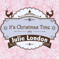 Julie London - It's Christmas Time with Julie London