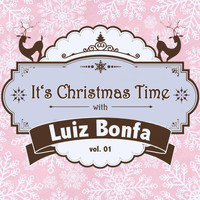 Luiz Bonfa - It's Christmas Time with Luiz Bonfa, Vol. 01