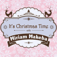 Miriam Makeba - It's Christmas Time with Miriam Makeba