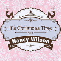 Nancy Wilson - It's Christmas Time with Nancy Wilson