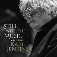 Karl Jenkins - Still with the Music - The Album