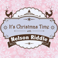 Nelson Riddle - It's Christmas Time with Nelson Riddle