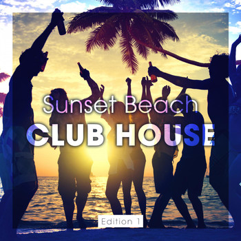 Various Artists - Sunset Beach Club House, Edition 1