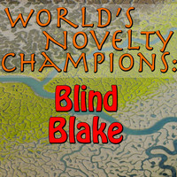 Blind Blake - World's Novelty Champions: Blind Blake