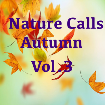 Various Artists - Nature Calls Autumn, Vol.3