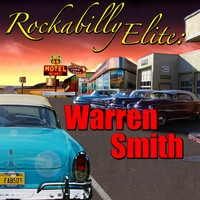 Warren Smith - Rockabilly Elite: Warren Smith