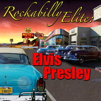 Elvis Presley - Rockabilly Elite: Elvis Presley