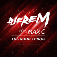 Djerem feat. Max C - The Good Things