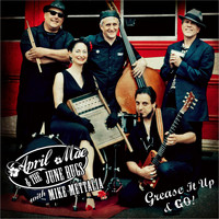 April Mae & the June Bugs - Grease It Up & Go! (feat. Mike Mettalia)