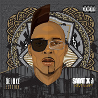 Sadat X - Never Left (Deluxe Edition)
