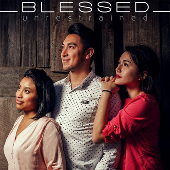 blessed - Unrestrained