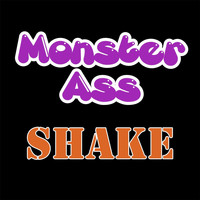 Shake - Monster Ass