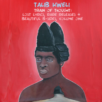 Talib Kweli - Train of Thought: Lost Lyrics, Rare Releases & Beautiful B-Sides, Vol. 1