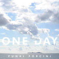 Funki Porcini - One Day