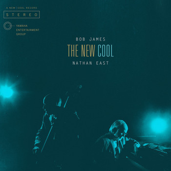 Bob James & Nathan East - The New Cool