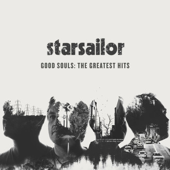 Starsailor - Good Souls: The Greatest Hits