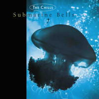 The Chills - Submarine Bells