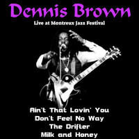 Dennis Brown - Dennis Brown (Live at Montreux Jazz Festival)