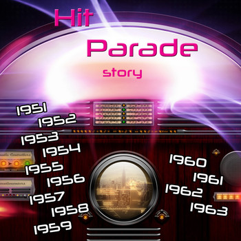 Various  Artists - Hit Parade Story (1951-1952-1953-1954-1955-1956-1957-1958-1960-1961-1962-1963)