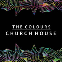 The Colours - Church House
