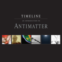 Antimatter - Timeline - An Introduction to Antimatter